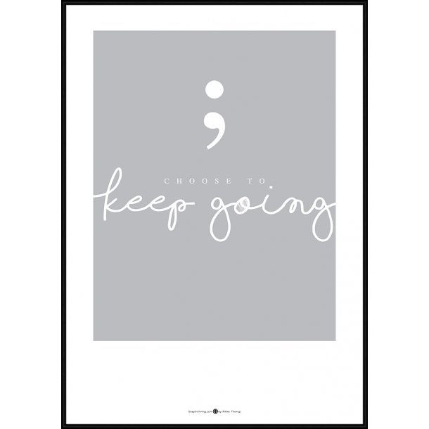 Choose to keep Going